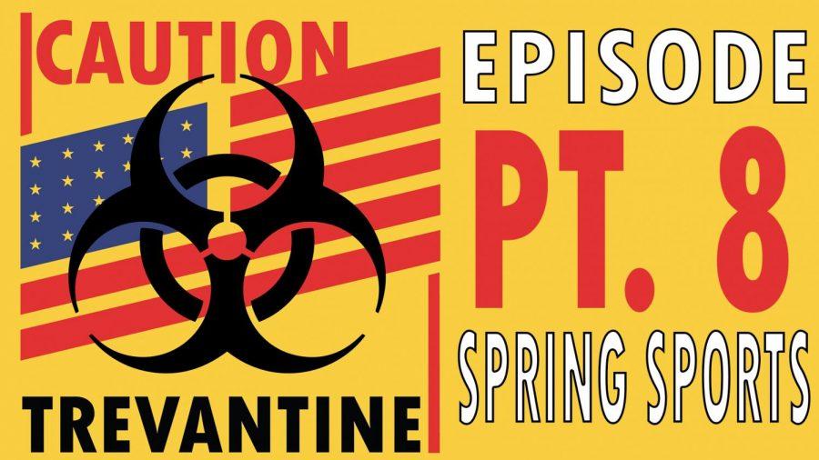 Trevantine Pt. 8 - Spring Sports