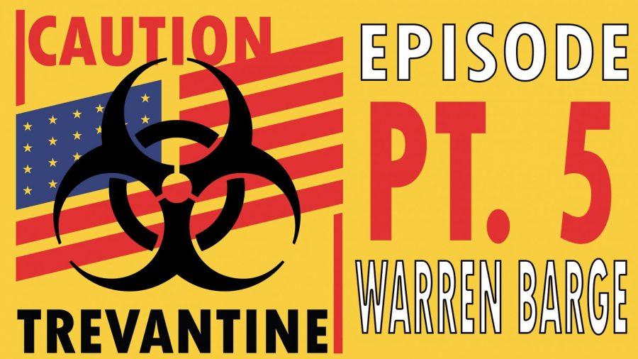 Trevantine Pt. 5 - Warren Barge