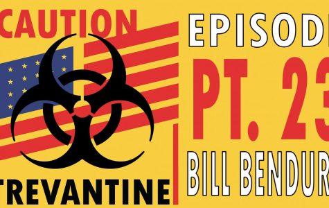 Trevantine Pt. 23 - Bill Bendure