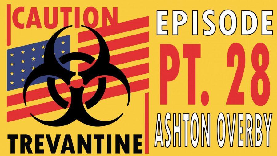 Trevantine Pt. 28 – Ashton Overby