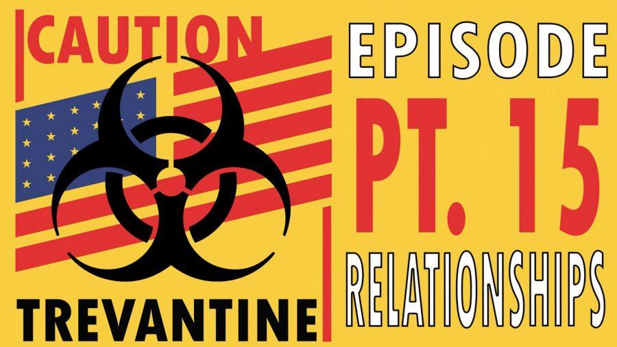 Trevantine Pt. 15 - Relationships