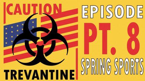 Trevantine Pt. 8 – Spring Sports