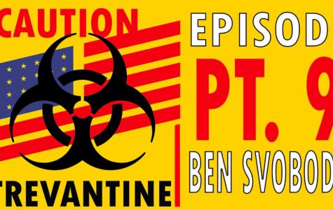 Trevantine Pt. 9 – Ben Svoboda