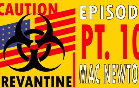 Trevantine Pt. 10 – Mac Newton
