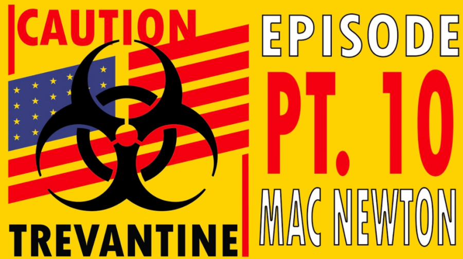 Trevantine Pt. 10 – Mac Newton