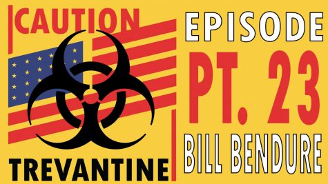 Trevantine Pt. 23 – Bill Bendure
